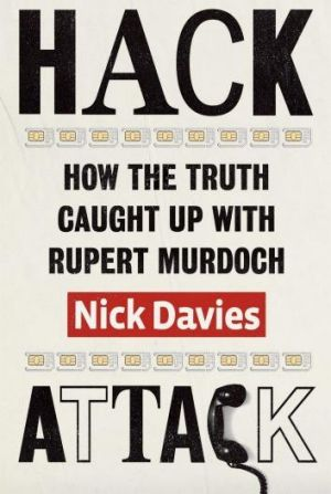 <em>Hack Attack</em> by Nick Davies.