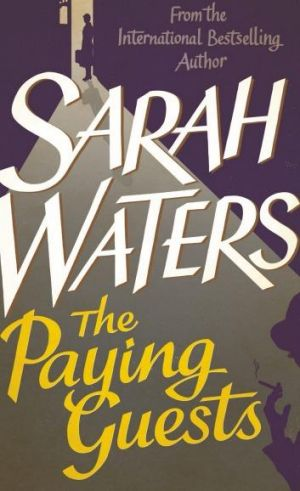 The Paying Guests by Sarah Waters.