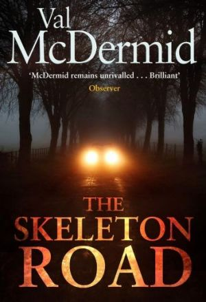 The Skeleton Road by Val McDermid.