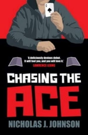 Excellent hand: <i>Chasing the Ace</i> by Nicholas J. Johnson is exciting, intriguing and well-executed.