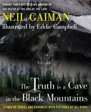Darkness: The Truth is a Cave in the Black Mountains, by Neil Gaiman and Eddie Campbell.