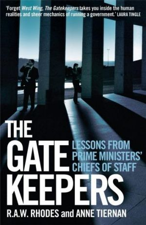 <i>The Gatekeepers: Lessons from prime ministers' chiefs of staff</i>, by R. A. W. Rhodes and Anne Tiernan.