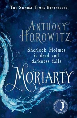 Falls: Moriarty by Anthony Horowitz cannot quite match Arthur Conan Doyle's finesse.