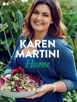 Karen Martini serves up some delicious recipes in <i>Home</i>.