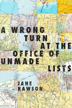 <i>Wrong Turn at the Office of Unmade Lists</i> won Jane Rawson the Small Press Network's Most Underrated Book Award on ...