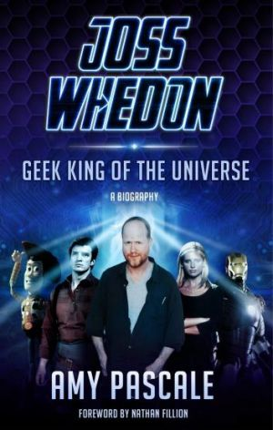 Geek made good: <i>Joss Whedon</i> by Amy Pascale.