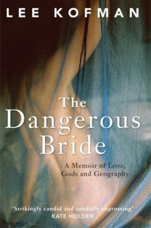 <i>The Dangerous Bride</i> by Lee Kofman.