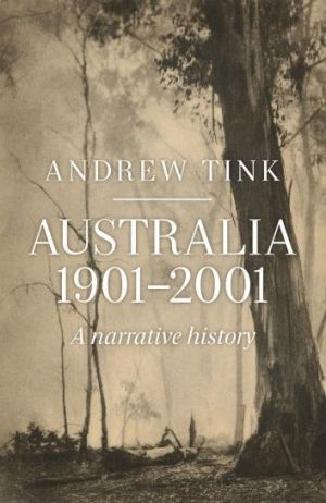 Book of the day: Australia 1901-2001: A narrative history by Andrew Tink.