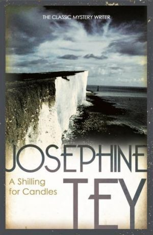 Book of the day: <i>A Shilling for Candles</i> by Josephine Tey.