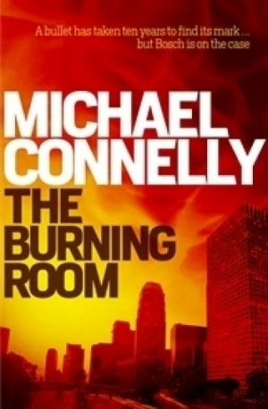 Fascinating: The Burning Room by Michael Connelly.