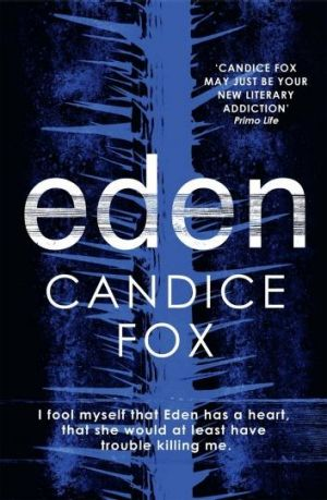 Exciting: Eden by Candice Fox.