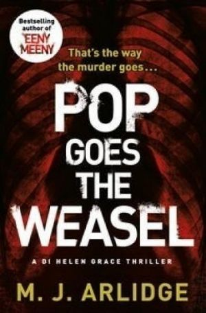 Serial killer thriller: <i>Pop Goes The Weasel</i>, by M.J. Arlidge.