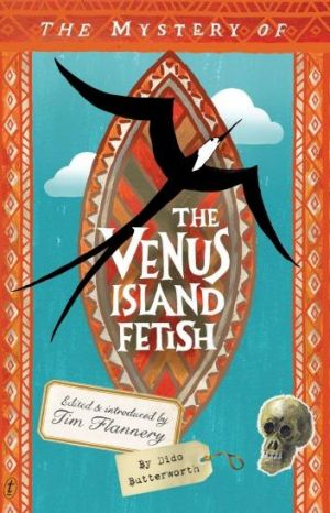 <i>The Mystery of the Venus Island Fetish</i>, by Tim Flannery.