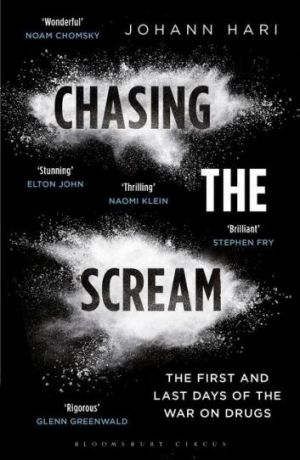 Passionate polemic: <i>Chasing the Scream</i> by Johann Hari.