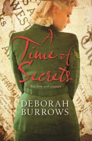 Deborah Burrows' new mystery, <i>A Time of Secrets</i>, is set in Australia during World War II.
