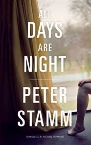 All Days Are Night, by Peter Stamm.