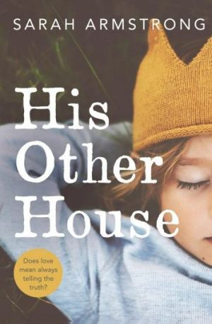 His Other House, by Sarah Armstrong.