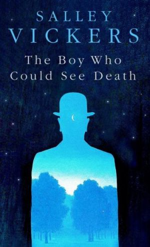 <i>The Boy Who Could See Death</i> by Salley Vickers