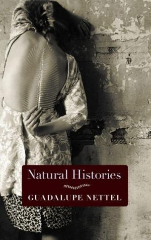 <i>Natural Histories</i> by Guadalupe Nettel
