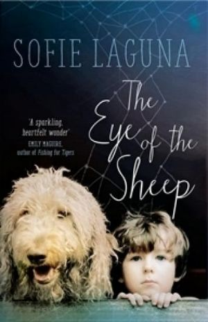 <i>The Eye of the Sheep</i> by Sofie Laguna.