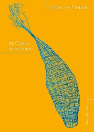 <i>Inside my Mother</i> by Ali Cobby Eckermann.