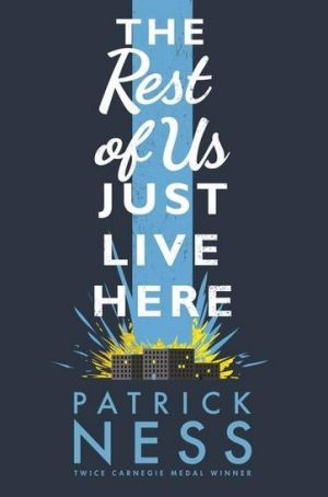 <i>The Rest of Us Just Live Here</i> by Patrick Ness.