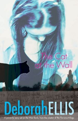 The Cat at the Wall, by Deborah Ellis