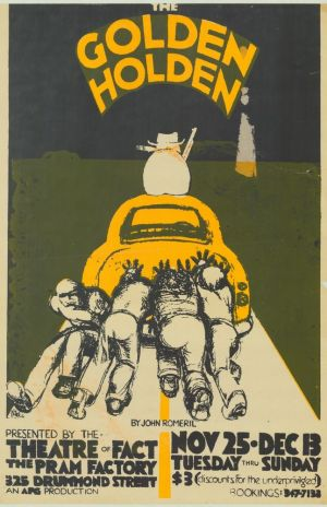 The Holden as muse: A 'Golden Holden' poster for a John Romeril play performed at the Pram Factory in 1975.