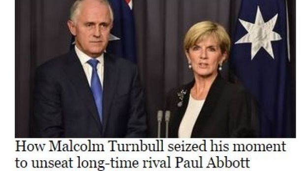 Malcolm Turnbull apparently dismissed both Paul and Tony Abbott according to the UK Independent website.
