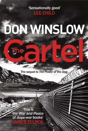<i>The Cartel</i> by Don Winslow is the second in a series of books about the Mexican narcotics world.