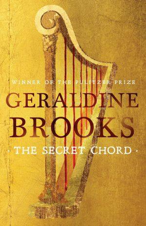 <I>The Secret Chord</i> by Geraldine Brooks tells the story of David, the biblical king of Israel.