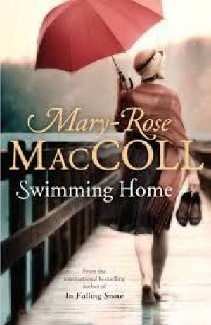 Swimming Home, by Mary-Rose MacColl. Allen and Unwin, $29.99.