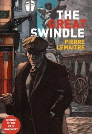 <i>The Great Swindle</i> by Pierre Lemaitre.