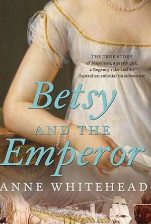 <i>Betsy and the Emperor</i> by Anne Whitehead.