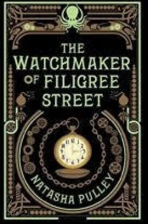 The Watchmaker of Filigree Street (Bloomsbury, $29.99),