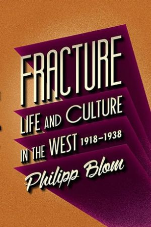 <i>Fracture</i> by Philipp Blom.