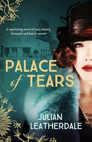 Palace of Tears is billed as a novel of love, history, betrayals and family secrets.