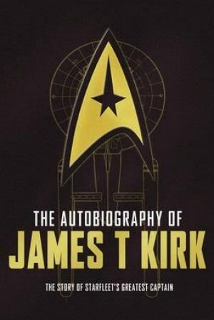 THE AUTOBIOGRAPHY OF JAMES T. KIRK. Edited by David A. Goodman. Titan. $29.99.