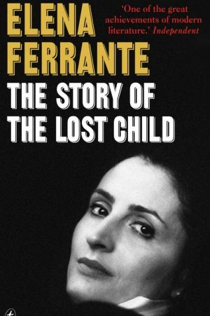 Elena Ferrante's The Story of the Lost Child.