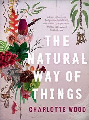 The Natural Way of Things by Charlotte Wood.
