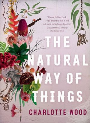 The Natural Way of Things, by Charlotte Wood.