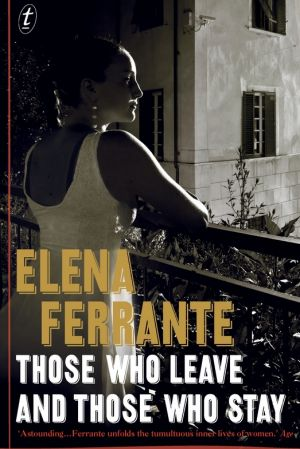 Those Who Leave and Those Who Stay, by Elena Ferrante.