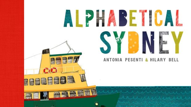 Alphabetical Sydney, by Antonia Pesenti and Hilary Bell, which Prime Minister Malcolm Turnbull will read to his ...
