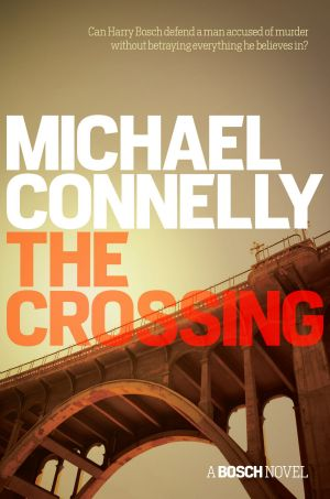 <i>The Crossing</i>, by Michael Connelly.