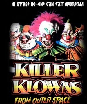 Cult films such as Killer Klowns from Outer Space have helped fuel the anti-clown hysteria.