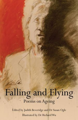 <i>Falling and Flying: Poems on Ageing</i>.
