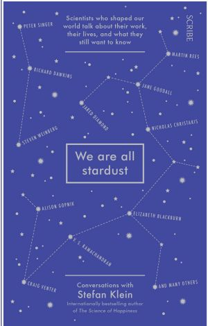 We Are All Stardust; conversations with Stefan Klein.
