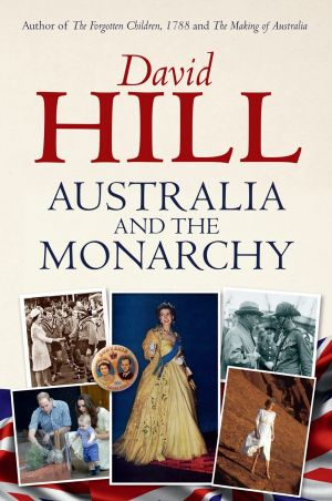 Australia and the Monarchy fails to explain the mystery of the continuing strong popular support for the British ...