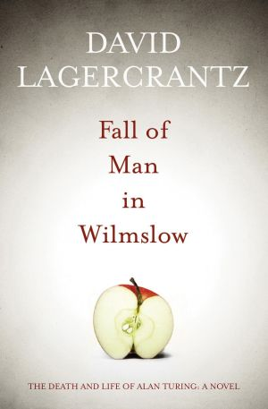 Fall of Man in Wilmslow. By David Lagercrantz. Maclehose Press. $29.99.