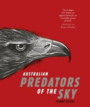 Australian Predators of the Sky, by Penny Olsen.